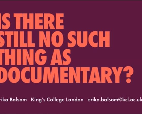 There is no such thing as documentary. Conference.